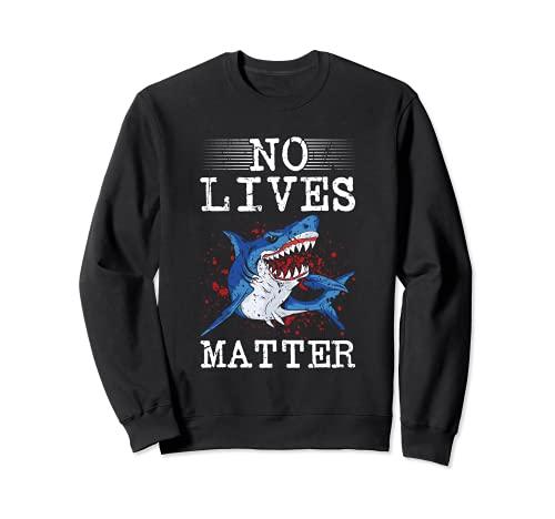 Ninguna vida importa miedo Halloween asesino tiburn peligroso pescado Sudadera