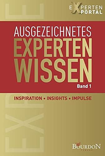 Ausgezeichnetes Expertenwissen: Inspiration, Insights, Impulse