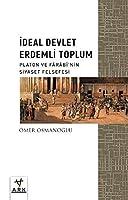 İdeal Devlet Erdemli Toplum;Platon Ve Fârâbî'nin Siyaset Felsefesi