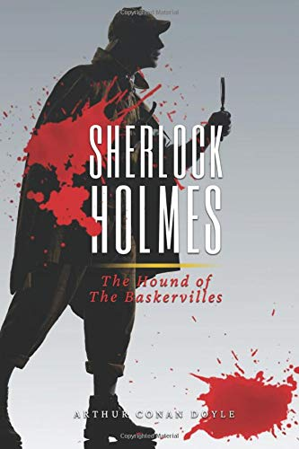 Sherlock Holmes : The Hound of The Baskervilles: Original and Classic Illustrated