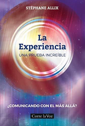 La experiencia: Una prueba increible, ¿Comunicando con el más allá? (ACTUAL)