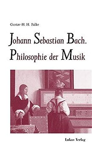 Johann Sebastian Bach: Philosophie der Musik