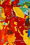Abstract Joy VII: Sketchbook, 80 Pages, 6'x9' [15.24cmx22.86cm] (Abstract Joy Sketchbooks)