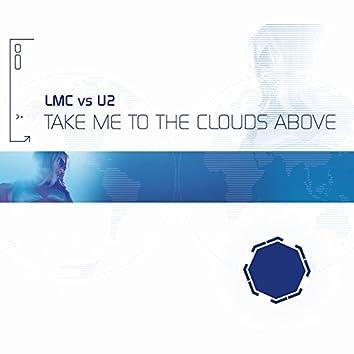 Take Me To The Clouds Above (LMC Vs. U2 / Remixes)