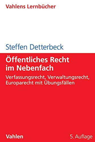 Öffentliches Recht im Nebenfach: Verfassungsrecht, Verwaltungsrecht, Europarecht mit Übungsfällen (Lernbücher für Wirtschaft und Recht)
