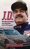 J. D.: The Life and Death of a Forgotten NASCAR Legend, Brock Beard