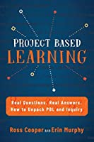 Project Based Learning: Real Questions. Real Answers. How to Unpack PBL and Inquiry