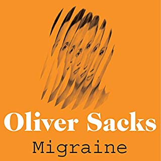 Migraine                   By:                                                                                                                                 Oliver Sacks                               Narrated by:                                                                                                                                 Jonathan Davis                      Length: 12 hrs and 45 mins     2 ratings     Overall 3.5