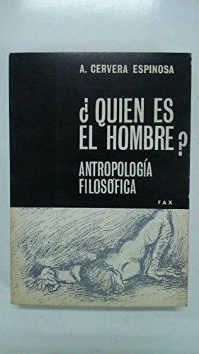 ANTROPOLOGIA FILOSOFICA¿QUIEN ES EL HOMBRE?
