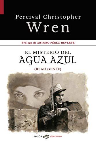El misterio del Agua Azul: Beau Geste (Zenda Aventuras nº 3)