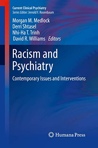 Racism and Psychiatry: Contemporary Issues and Interventions (Current Clinical Psychiatry)