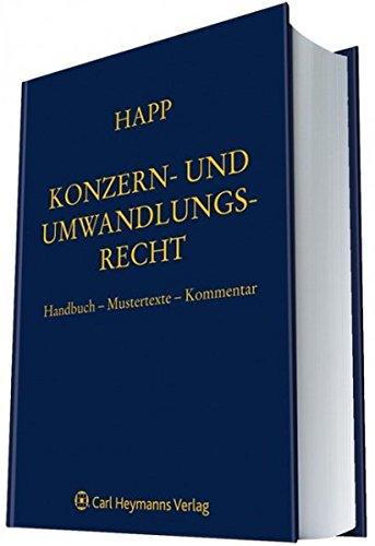 Konzern- und Umwandlungsrecht: Handbuch-Mustertexte-Kommentar