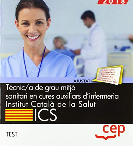 Tècnic/a de grau mitjà sanitari en cures auxiliars d'infermeria. Institut Català de la Salut (ICS). Test
