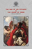 The God of His Fathers & The House of Pride (Throne Classics)