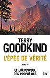 Le Crépuscule des Prophéties - L'Épée de vérité, T14 - Format Kindle - 9791028102715 - 2,99 €