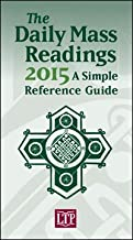 The Daily Mass Readings 2015: A Simple Reference Guide
