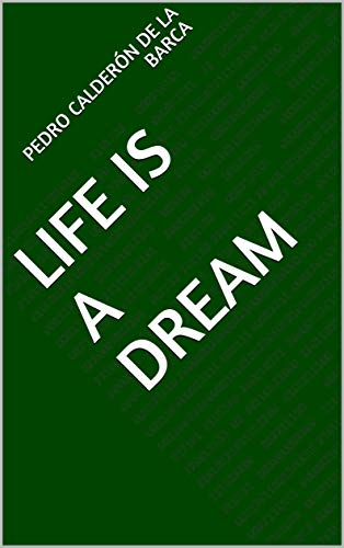Life Is a Dream (English Edition)