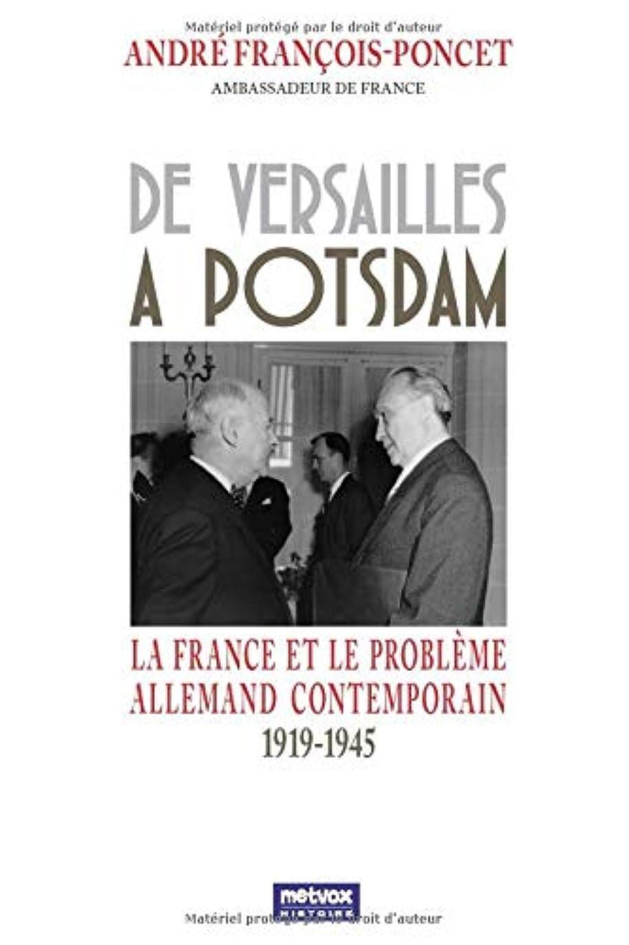 ヒゲ女優後世De Versailles à Potsdam: La France et le problème allemand contemporain - 1919-1945