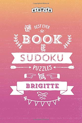 The Best Ever Book of Sudoku Puzzles for Brigitte