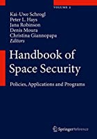 Handbook of Space Security: Policies, Applications and Programs