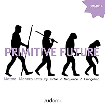 Primitive Future