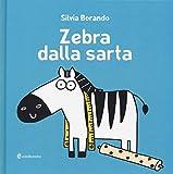 Zebra dalla sarta. Ediz. illustrata