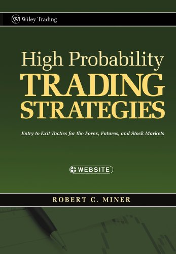 High Probability Trading Strategies: Entry to Exit Tactics for the Forex, Futures, and Stock Markets (Wiley Trading Book 328) (English Edition)