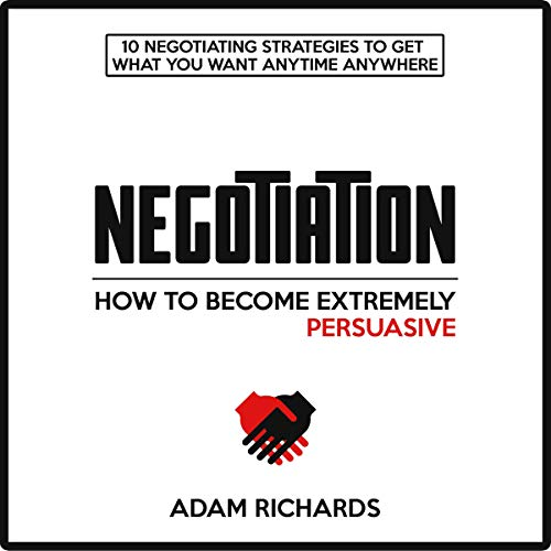 Page de couverture de Negotiation: How to Become Extremely Persuasive