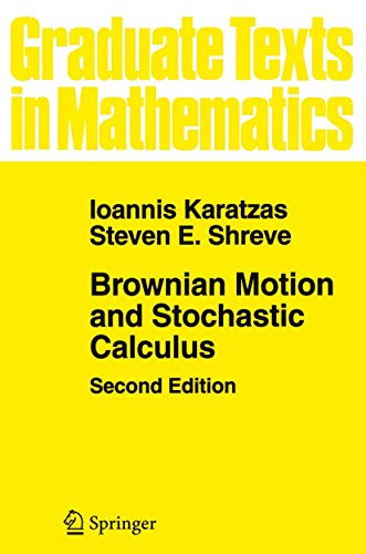 Brownian Motion and Stochastic Calculus (Graduate Texts in Mathematics) (Graduate Texts in Mathematics, 113)の詳細を見る