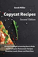 Copycat recipes: The New Cookbook to Learning How to Make the Best Popular Restaurants' Recipes: Breakfast, Lunch Dinner and Much More