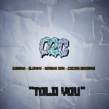 Told You (feat. Kvrama, $lummy & Swisha Don)