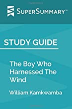 Best the boy who harnessed the wind summary Reviews
