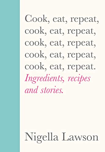 Cook, Eat, Repeat: Ingredients, recipes and stories. (English Edition)