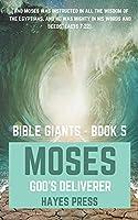 Moses: God's Deliverer