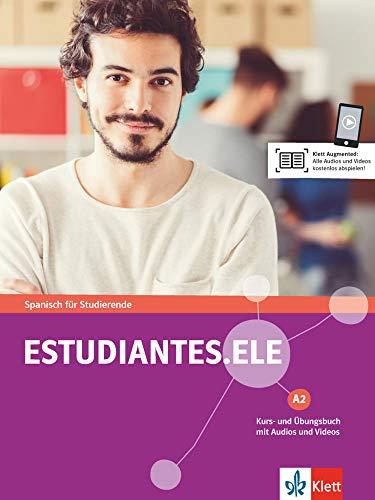 Estudiantes.ELE A2: Spanisch für Studierende. Kurs- und Übungsbuch mit Audios und Videos (Estudiantes.ELE: Spanisch für Studierende)