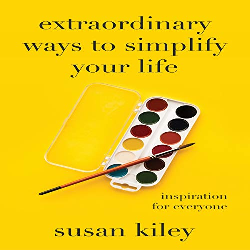 Extraordinary Ways to Simplify Your Life: Inspiration for Everyone audiobook cover art
