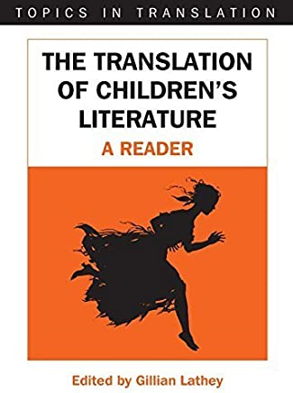The Translation of Childrens Literature: A Reader (Topics in Translation) by Unknown(2006-09-21)