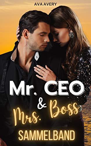Mr. CEO & Mrs. Boss Sammelband: Millionär Liebesroman