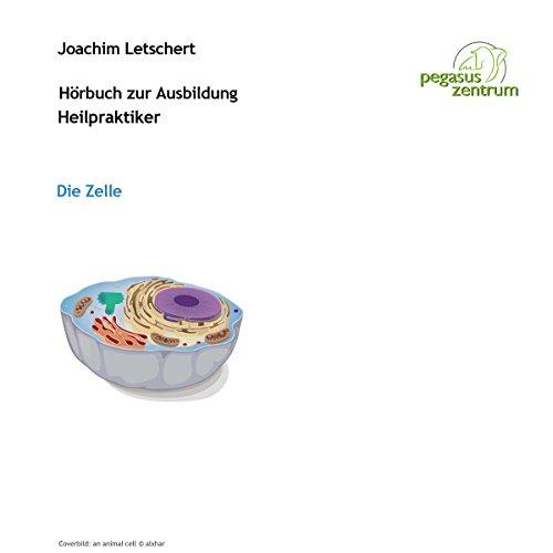 Hörbuch zur Ausbildung für Heilpraktiker: Die Zelle
