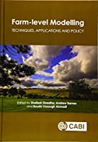 Farm-level Modelling: Techniques, Applications and Policy