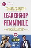 Leadership al femminile. Manuale pratico per le donne che vogliono tirar fuori il meglio di sé nella vita privata e nel lavoro