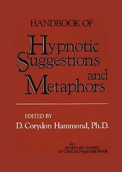 Handbook of Hypnotic Suggestions and Metaphors by [D. Corydon Hammond]
