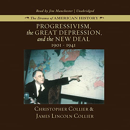 Progressivism, the Great Depression, and the New Deal Audiobook By Christopher Collier, James Lincoln Collier cover art