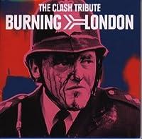 燃えよ!ロンドン~ザ・クラッシュに捧げる