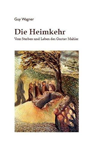 Die Heimkehr: Vom Sterben und Leben des Gustav Mahler (Rombach aktuell)