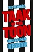 Taak of the Toon: How to Speak Geordie