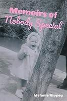 Memoirs of Nobody Special