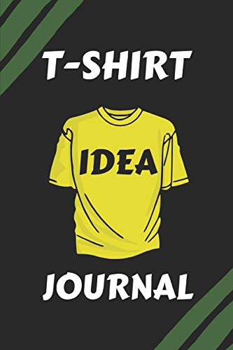 T-Shirt Idea Journal: writing, drawing 91 pages 6 x 9 notebook Templates