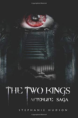 The Two Kings: Afterlife Saga: Volume 2