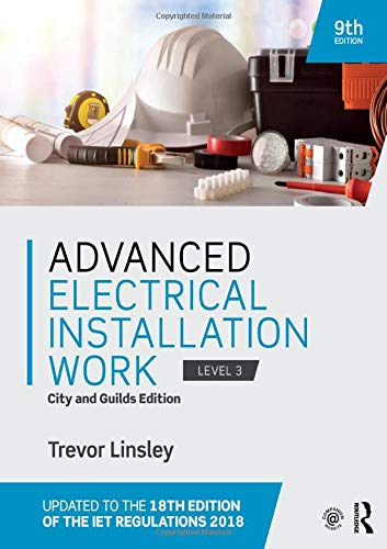 Advanced Electrical Installation Work: City and Guilds Edition